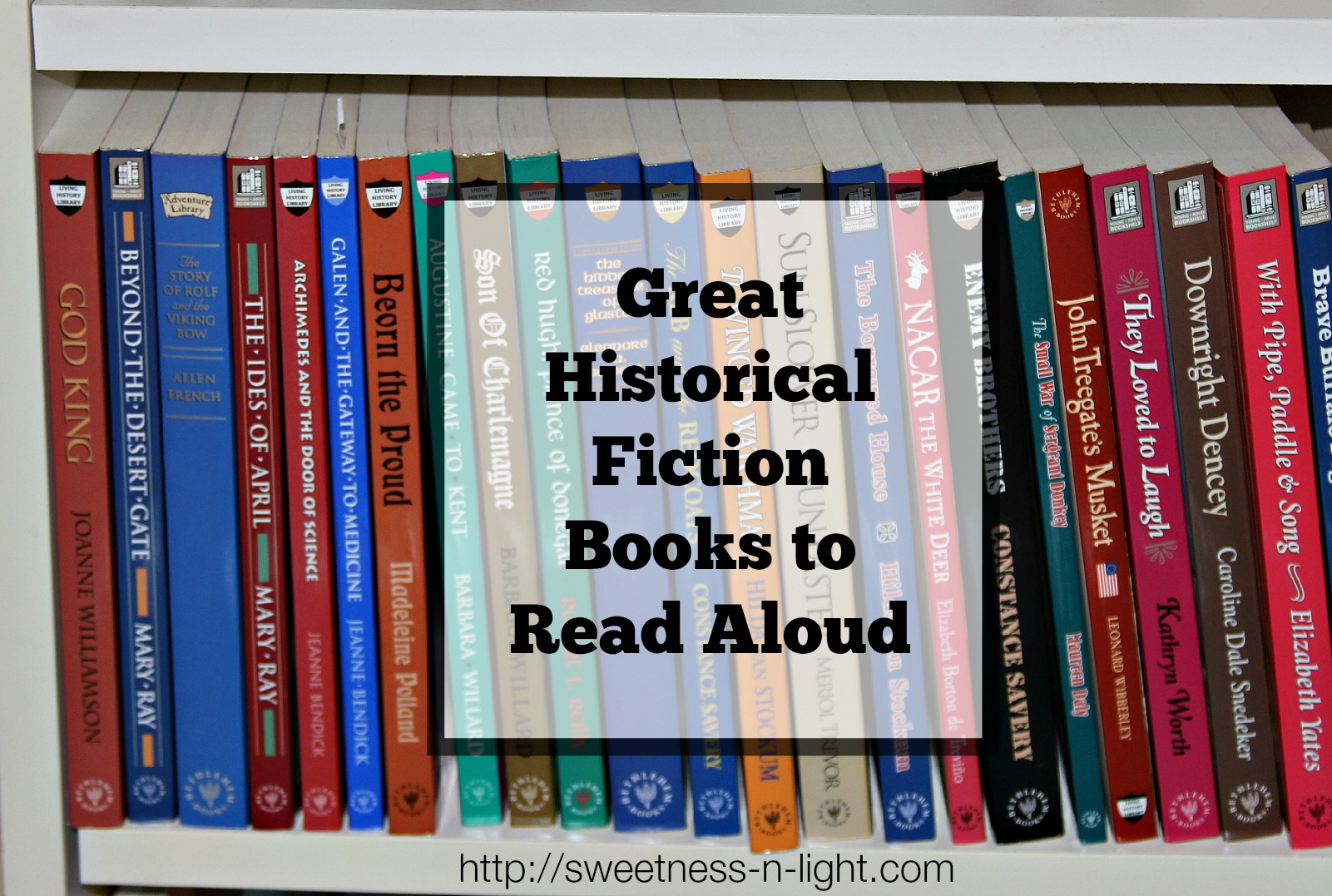 Great Historical Fiction Books To Read Aloud Sweetness N Light