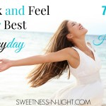 Look and feel your best everyday, 7 tips for healthy living.