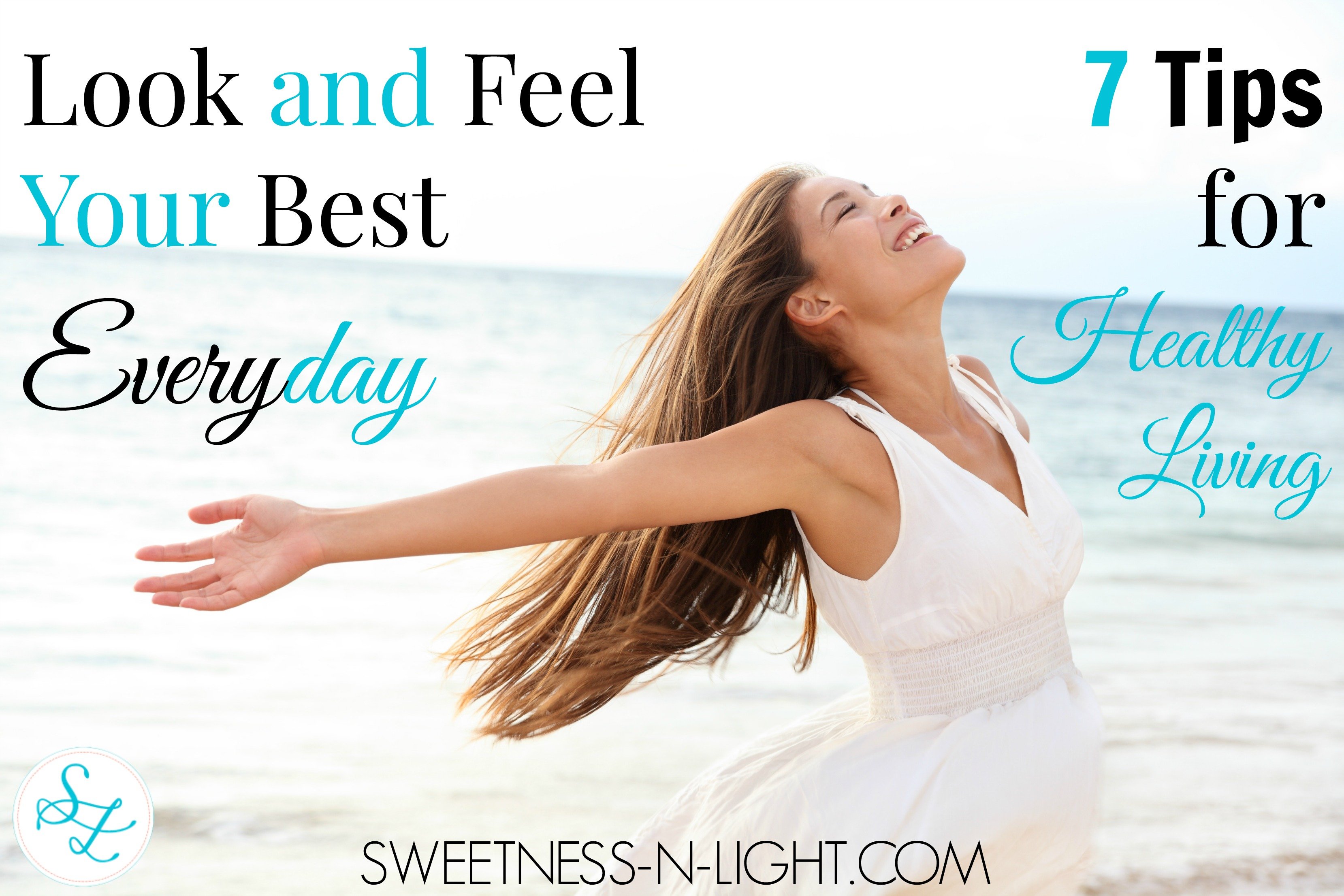 Look and Feel Your Best 7 Tips