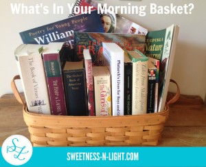 What's in Your Morning Basket? {Homeschool Morning Time, and More}