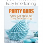Party Bars: Creative Ideas for Easy Entertaining