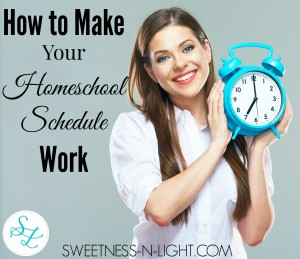 How to Make Your Homeschool Schedule Work
