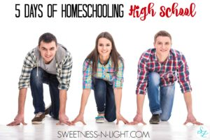 5 Days of Homeschooling High School